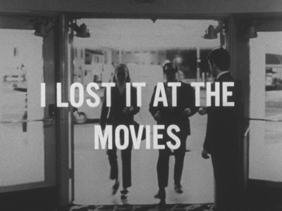 I Lost it at the Movies